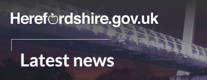 Herefordshire.gov.uk Latest News